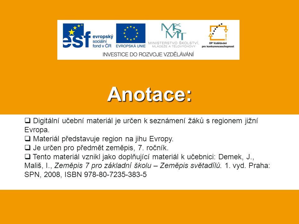 Anotace:  Digitální učební materiál je určen k seznámení žáků s regionem jižní Evropa.  Materiál představuje region na jihu Evropy.  Je určen pro p