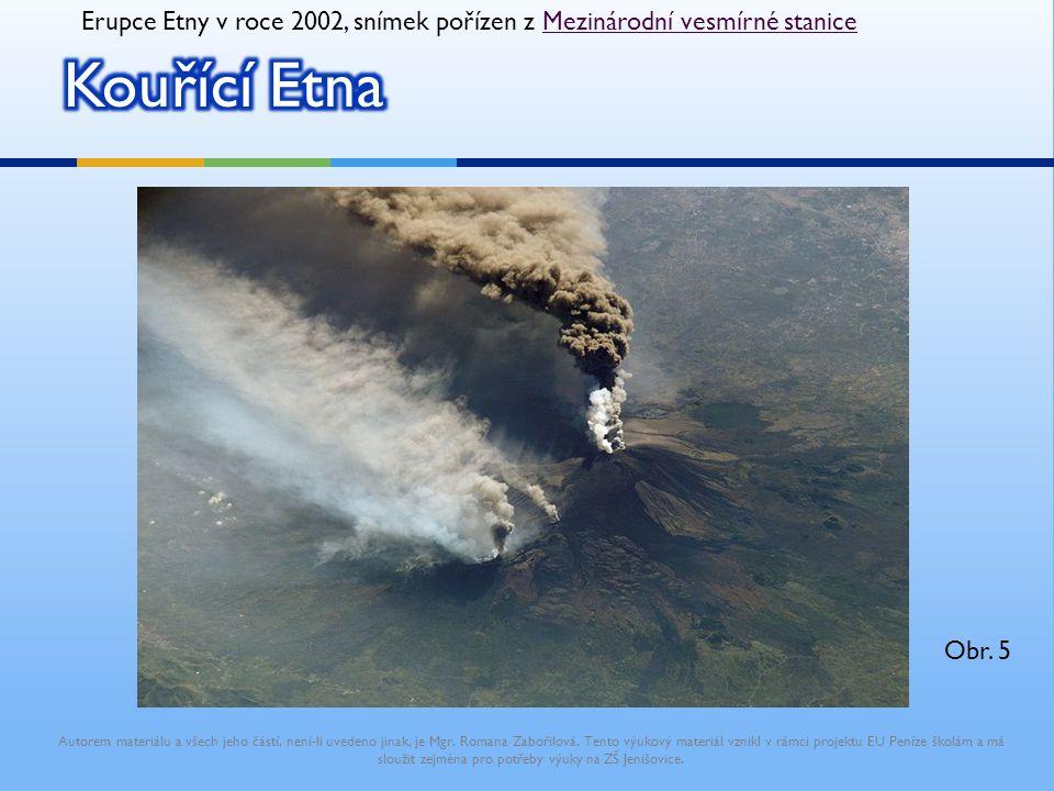Erupce Etny v roce 2002, snímek pořízen z Mezinárodní vesmírné staniceMezinárodní vesmírné stanice Autorem materiálu a všech jeho částí, není-li uvede