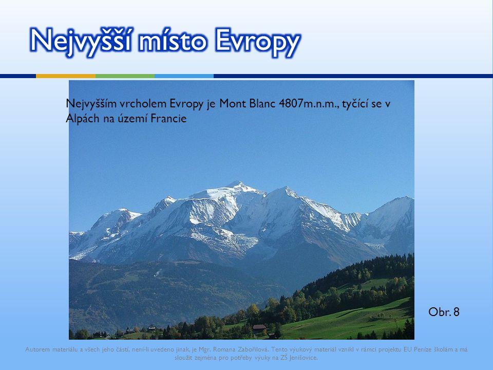 Nejvyšším vrcholem Evropy je Mont Blanc 4807m.n.m., tyčící se v Alpách na území Francie Autorem materiálu a všech jeho částí, není-li uvedeno jinak, j
