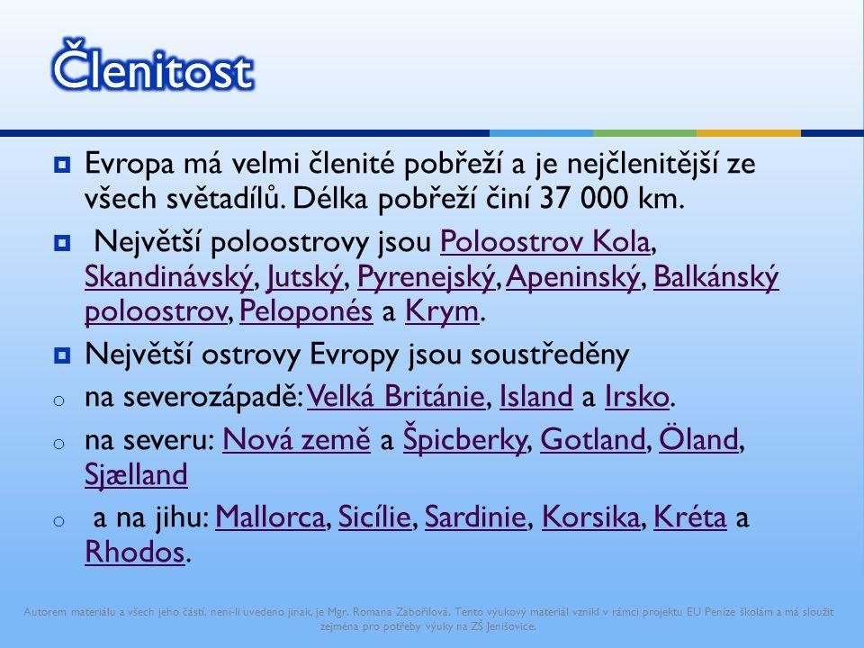  Evropa má velmi členité pobřeží a je nejčlenitější ze všech světadílů. Délka pobřeží činí 37 000 km.  Největší poloostrovy jsou Poloostrov Kola, Sk