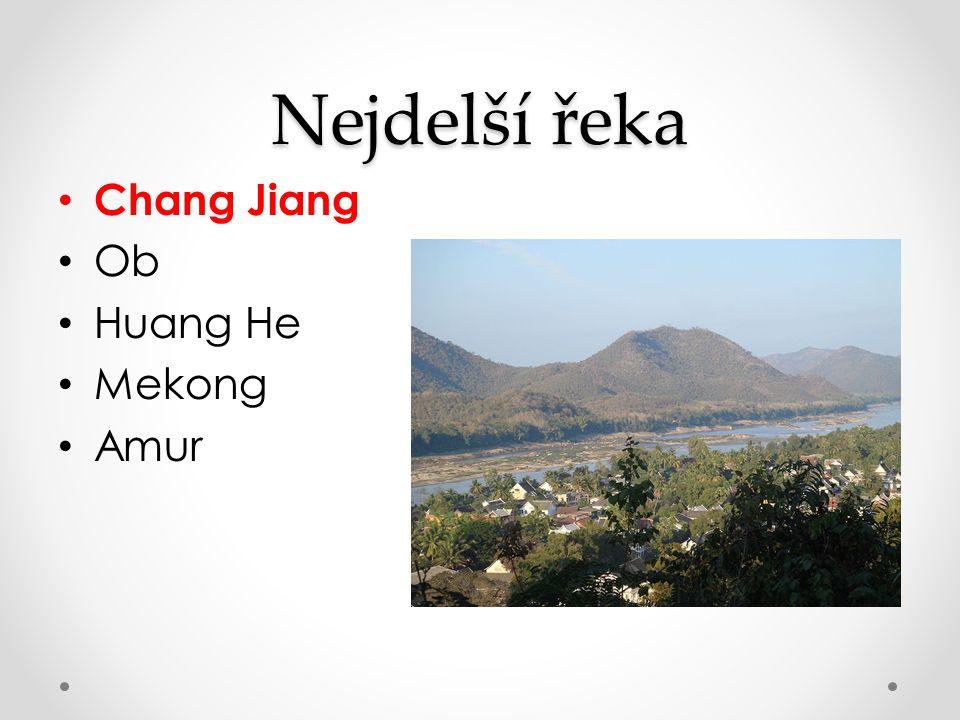 Nejdelší řeka Chang Jiang Ob Huang He Mekong Amur