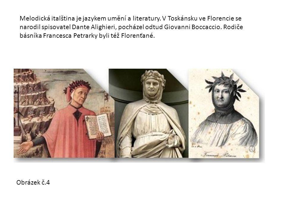 Melodická italština je jazykem umění a literatury.