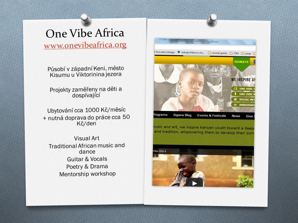One Vibe Africa www.onevibeafrica.org www.onevibeafrica.org P ů sobí v západní Keni, m ě sto Kisumu u Viktorinina jezera Projekty zam ěř eny na d ě ti