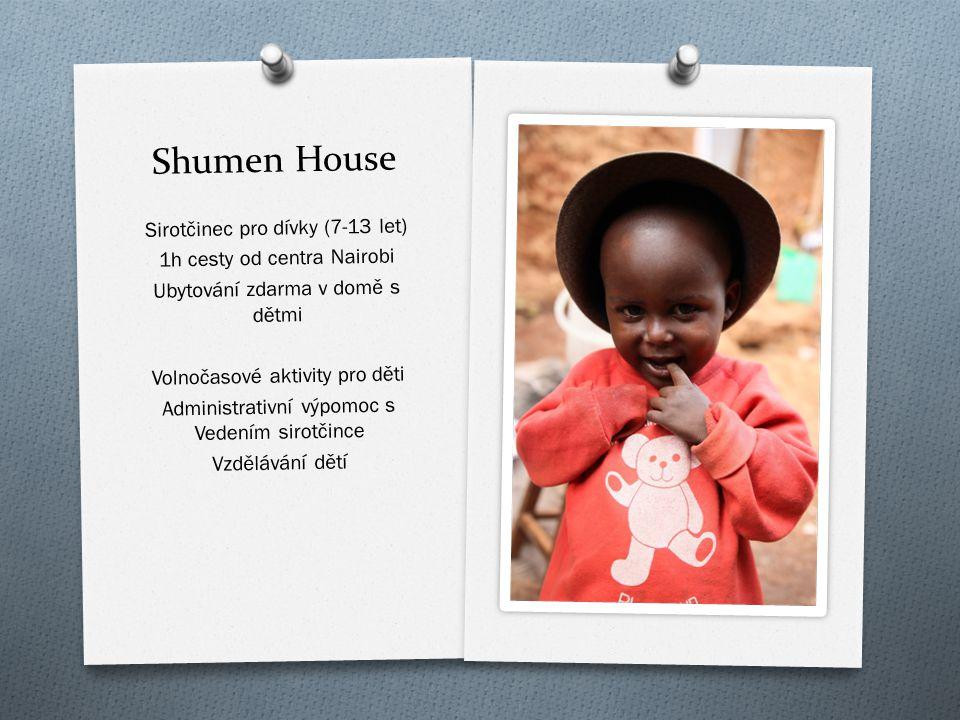 Shumen House Sirot č inec pro dívky (7-13 let) 1h cesty od centra Nairobi Ubytování zdarma v dom ě s d ě tmi Volno č asové aktivity pro d ě ti Adminis