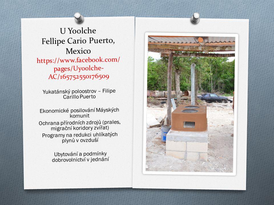 U Yoolche Fellipe Cario Puerto, Mexico https://www.facebook.com/ pages/Uyoolche- AC/165752550176509 Yukatánský poloostrov – Filipe Carillo Puerto Ekon