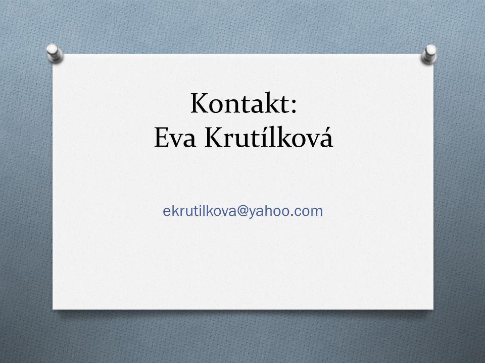 Kontakt: Eva Krutílková ekrutilkova@yahoo.com