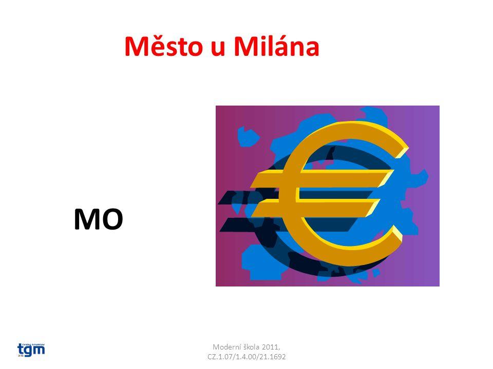 Moderní škola 2011, CZ.1.07/1.4.00/21.1692 Město u Milána MO Monza