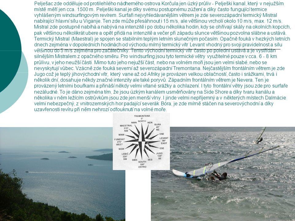 Pelješac zde odděluje od protilehlého nádherného ostrova Korčula jen úzký průliv - Pelješki kanal, který v nejužším místě měří jen cca.