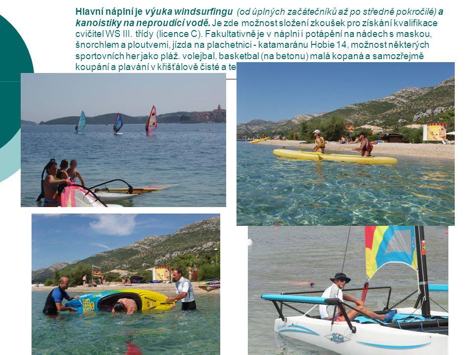 Hlavní náplní je výuka windsurfingu (od úplných začátečníků až po středně pokročilé) a kanoistiky na neproudící vodě.