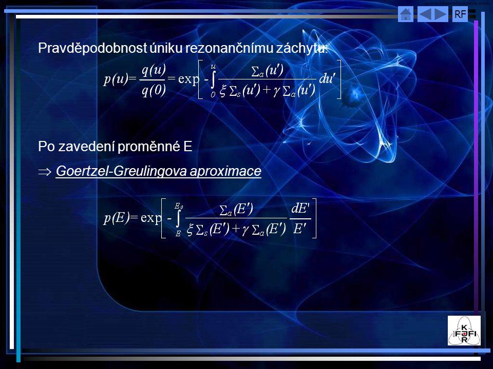RF Pravděpodobnost úniku rezonančnímu záchytu: Po zavedení proměnné E  Goertzel-Greulingova aproximace