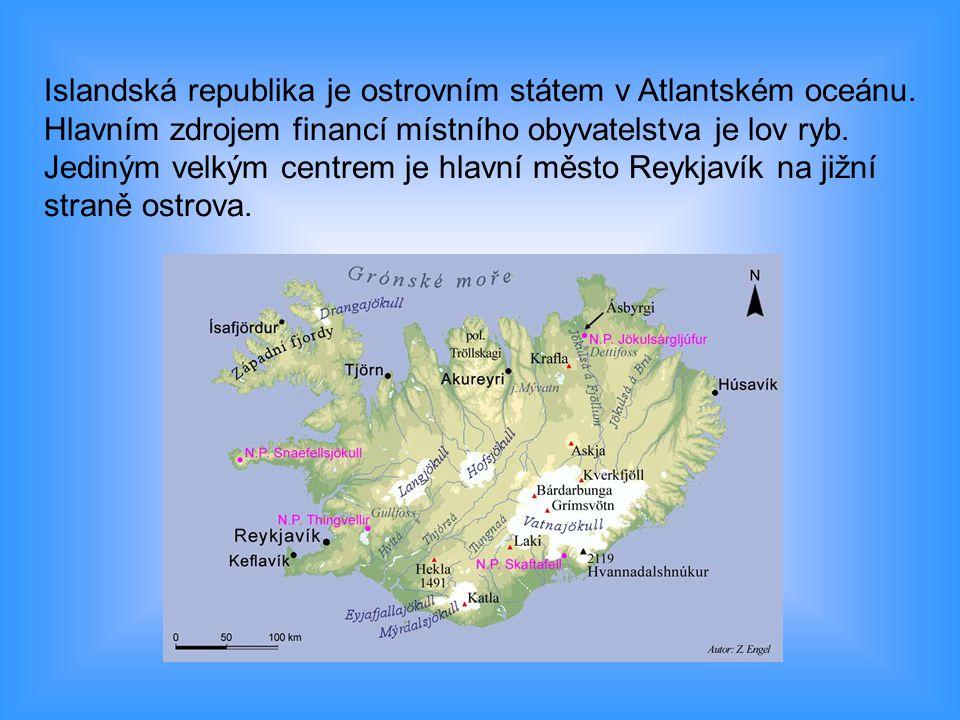 Islandská republika je ostrovním státem v Atlantském oceánu. Hlavním zdrojem financí místního obyvatelstva je lov ryb. Jediným velkým centrem je hlavn