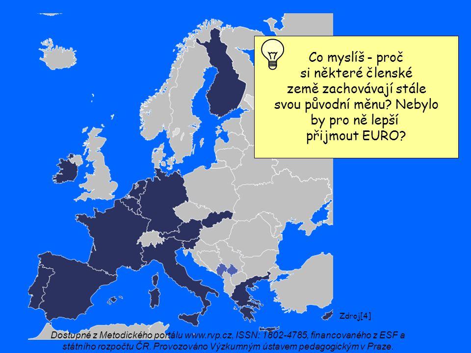 Co myslíš - proč si některé členské země zachovávají stále svou původní měnu? Nebylo by pro ně lepší přijmout EURO? Zdroj[4] Dostupné z Metodického po