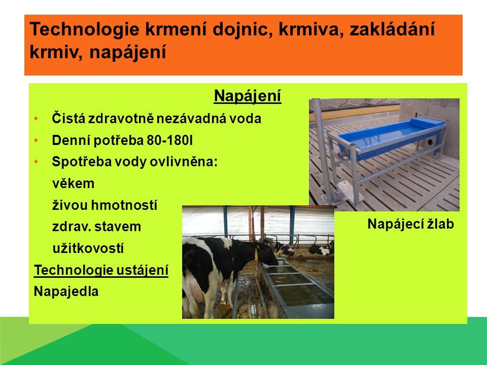 Technologie krmení dojnic, krmiva, zakládání krmiv, napájení Napájení Čistá zdravotně nezávadná voda Denní potřeba 80-180l Spotřeba vody ovlivněna: věkem živou hmotností zdrav.