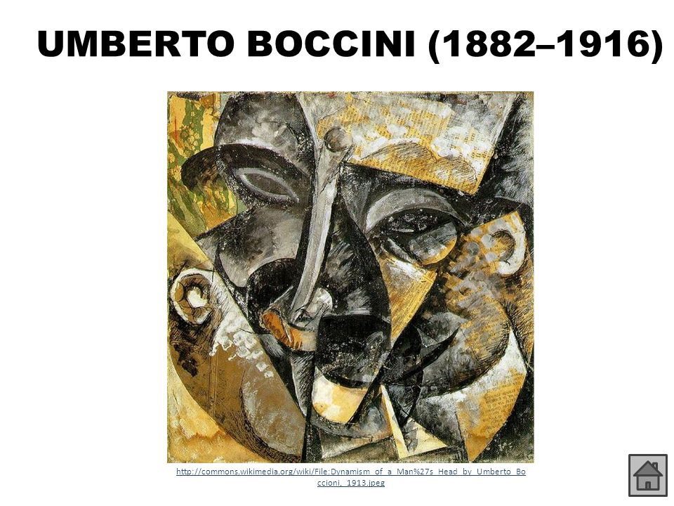 UMBERTO BOCCINI (1882–1916) http://commons.wikimedia.org/wiki/File:Dynamism_of_a_Man%27s_Head_by_Umberto_Bo ccioni,_1913.jpeg