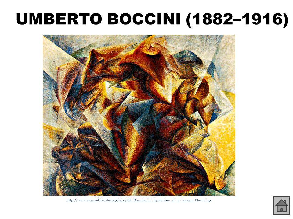 UMBERTO BOCCINI (1882–1916) http://commons.wikimedia.org/wiki/File:Umberto_Boccioni_- _A_strada_entra_nella_casa.jpg