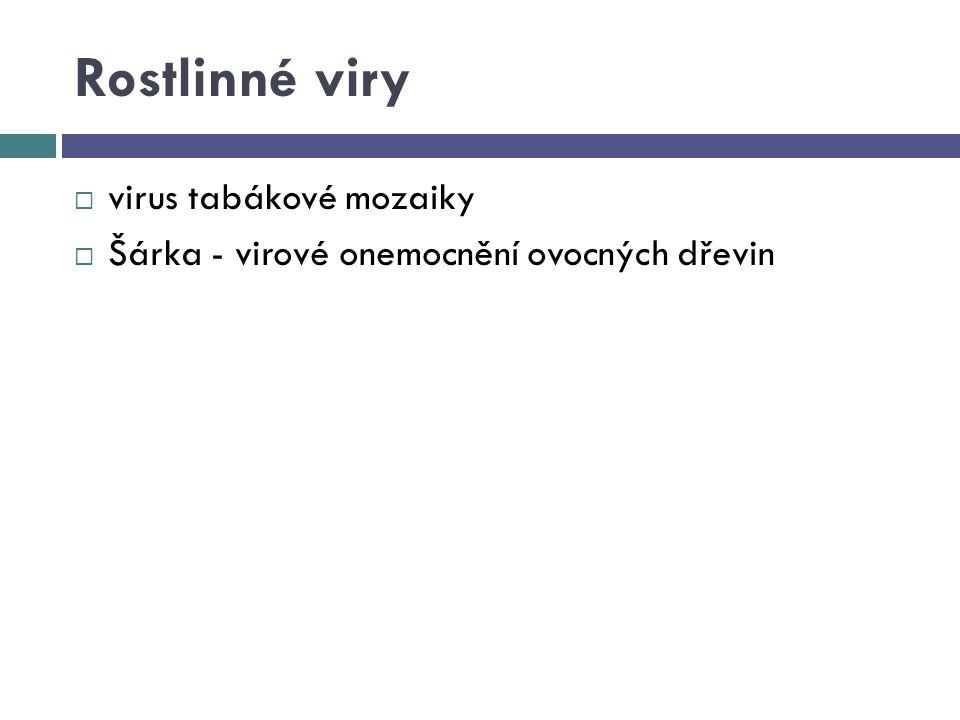 Rostlinné viry  virus tabákové mozaiky  Šárka - virové onemocnění ovocných dřevin