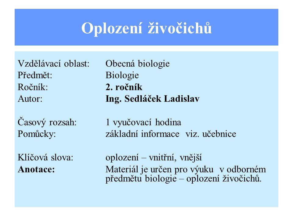 Oplození živočichů Vzdělávací oblast:Obecná biologie Předmět:Biologie Ročník:2.