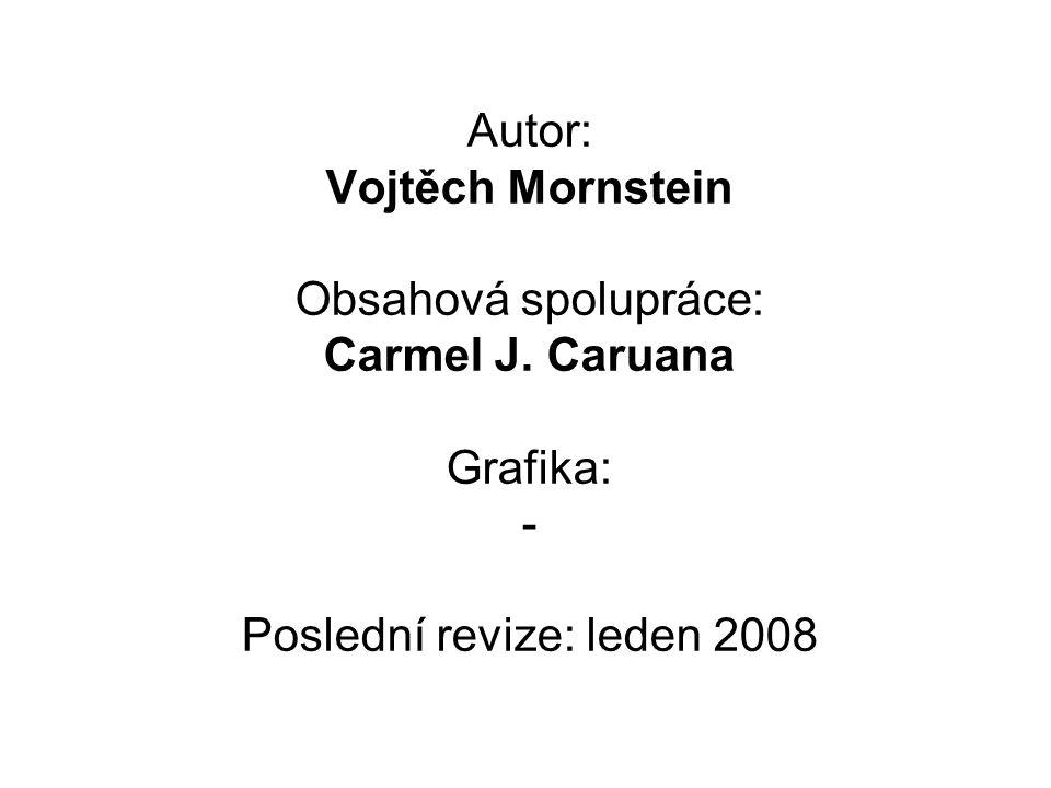 Autor: Vojtěch Mornstein Obsahová spolupráce: Carmel J.