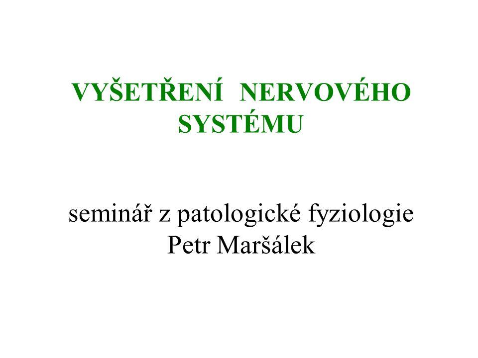 Osnova Morfologické vyšetřovací metody (zobrazovací diagnostika) 1 Počítačová (výpočetní) tomografie 2 Pozitronová emisní tomografie (PET) 3 (Nukleární) magnetická rezonance 4 Funkční magnetická rezonance Elektrofyziologické vyšetřovací metody 5 Elektroencefalografie (EEG) 6 Evokované potenciály (EP) 7 Elektromyografie (EMG) 8 Další metody (elektro-okulografie, retinografie, apod.)