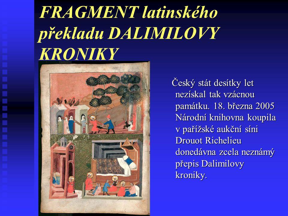 ZÁPIS Dalimilova kronika Dalimilova kronika poč. 14. století poč. 14. století nejstarší česky psaná veršovaná kronika nejstarší česky psaná veršovaná