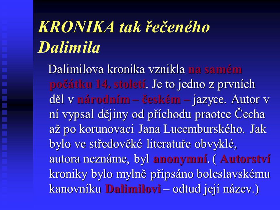 KRONIKA - 1. pamětní kniha s pravidelným zápisem událostí v jejich časové posloupnosti