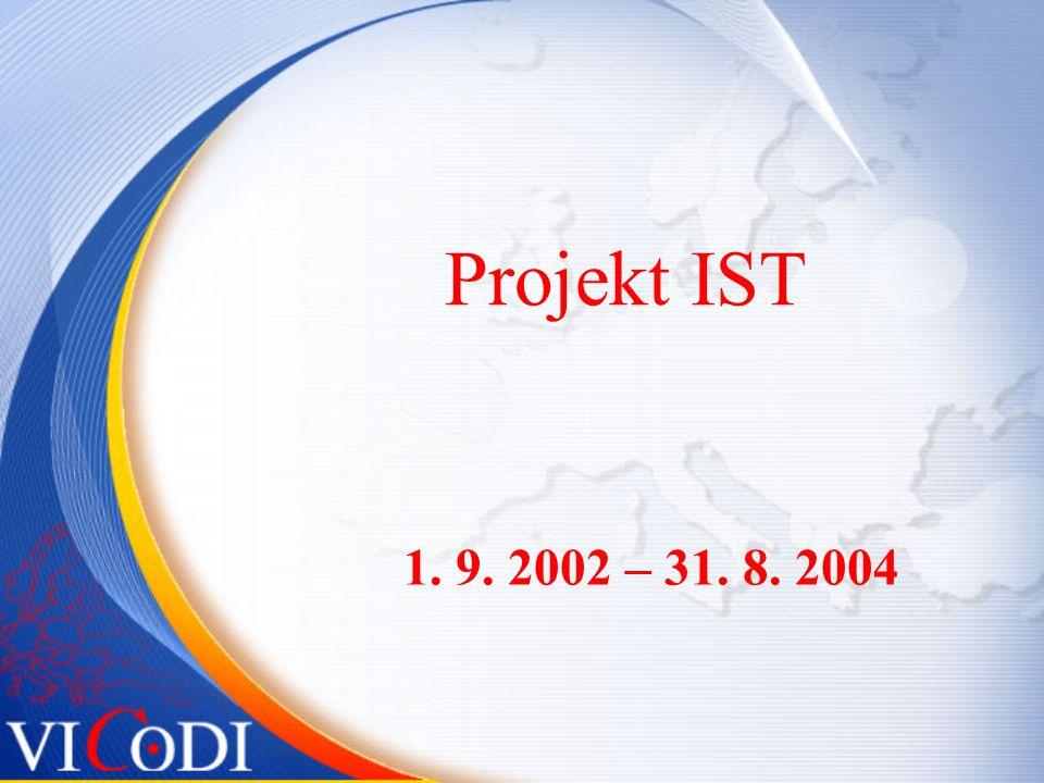 Projekt IST 1. 9. 2002 – 31. 8. 2004