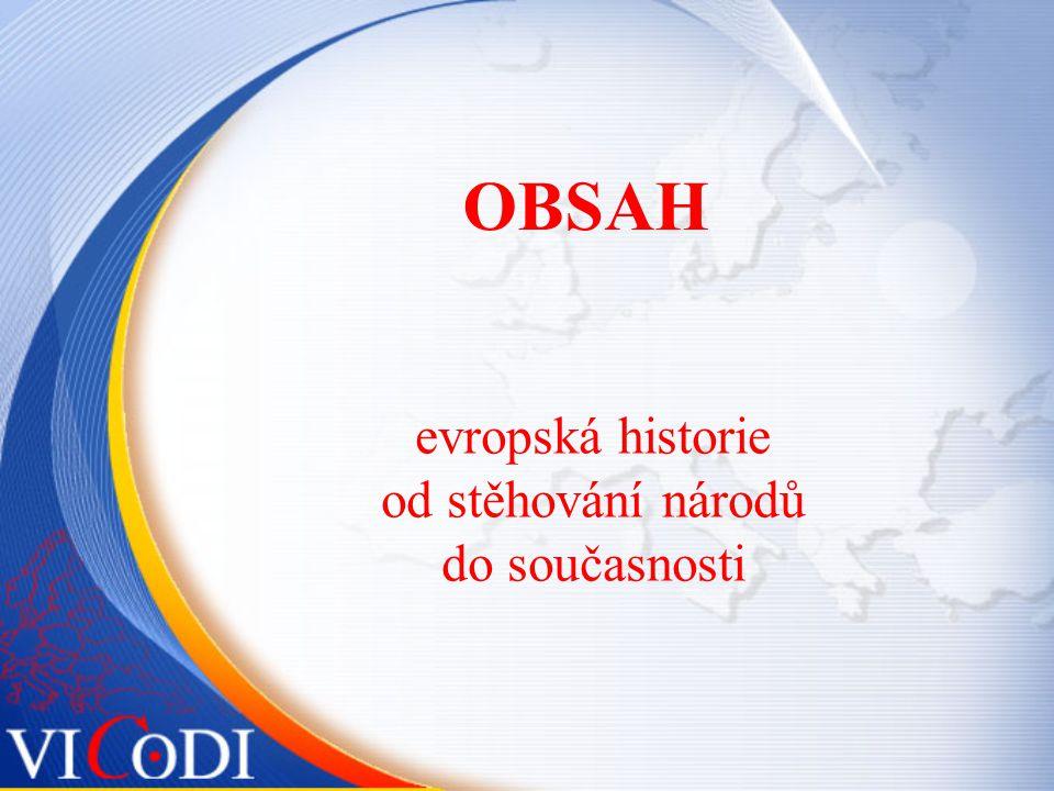 OBSAH evropská historie od stěhování národů do současnosti