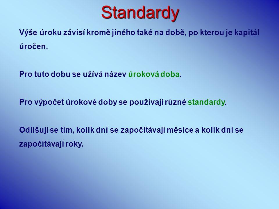  Standard 30E/360: Každý měsíc má 30 dní a rok má 360 dní.