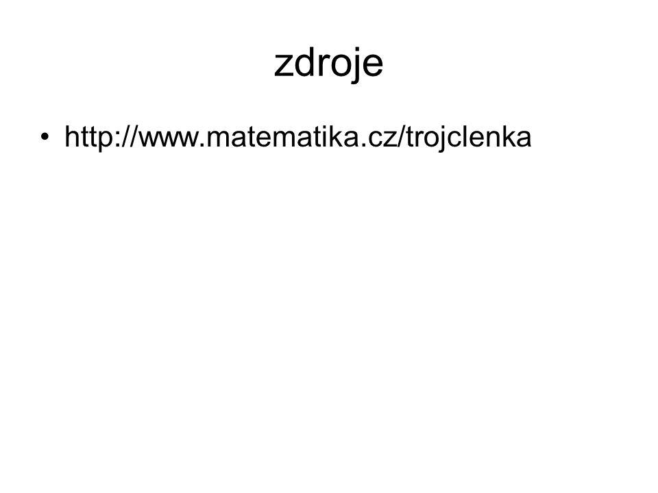 zdroje http://www.matematika.cz/trojclenka