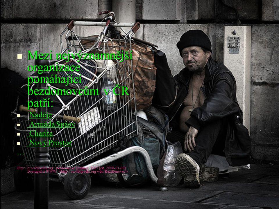 Pomoc bezdomovcům Mezi nejvýznamnější organizace pomáhající bezdomovcům v ČR patří: Mezi nejvýznamnější organizace pomáhající bezdomovcům v ČR patří: