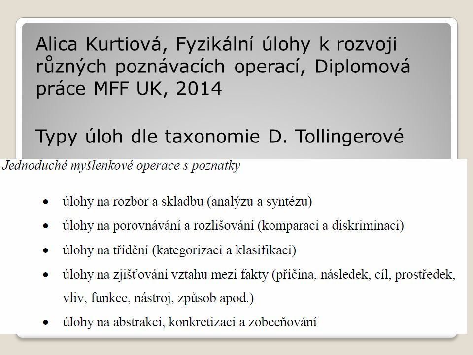 Alica Kurtiová, Fyzikální úlohy k rozvoji různých poznávacích operací, Diplomová práce MFF UK, 2014 Typy úloh dle taxonomie D.
