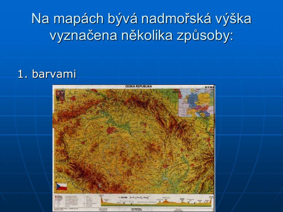 Na mapách bývá nadmořská výška vyznačena několika způsoby: 1. barvami
