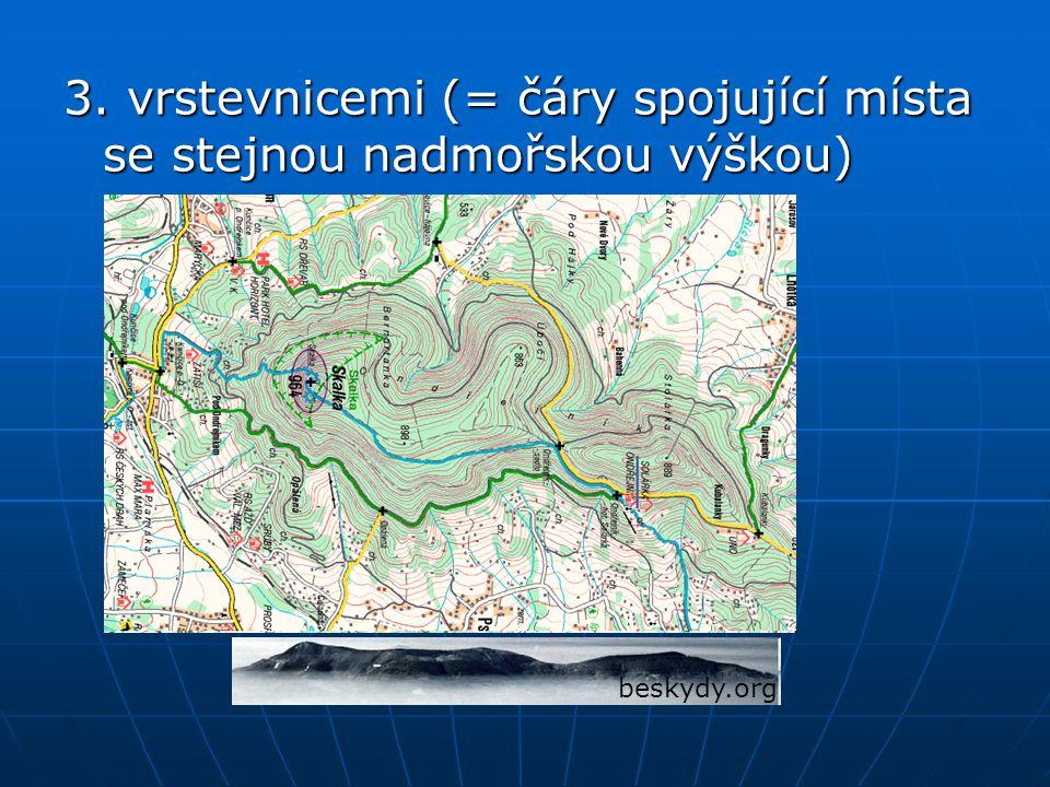 3. vrstevnicemi (= čáry spojující místa se stejnou nadmořskou výškou) beskydy.org