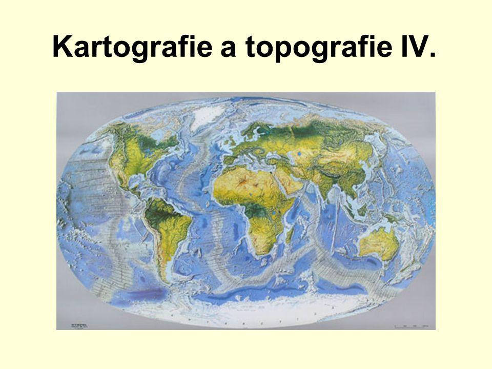 Kartografie a topografie IV.