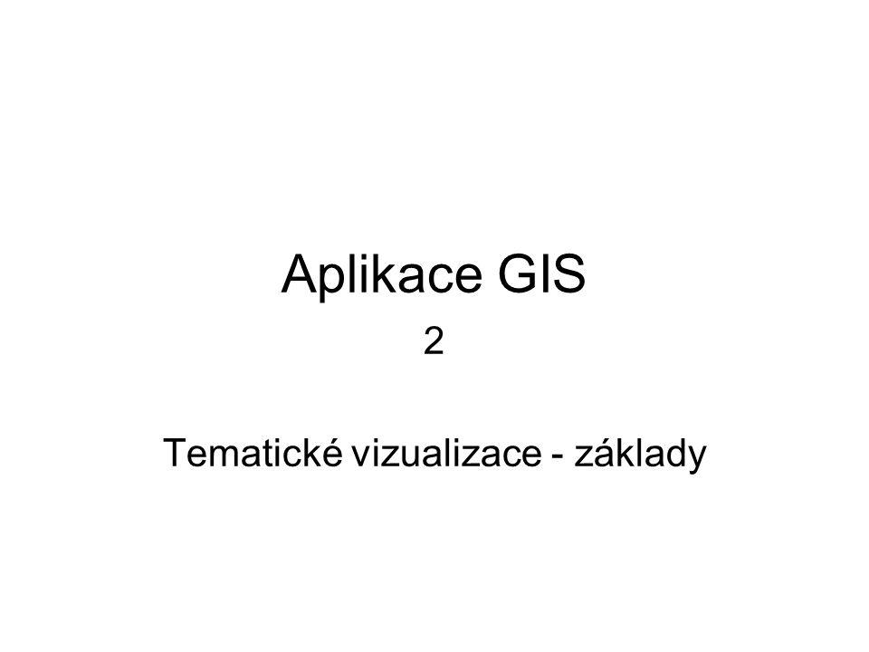 Aplikace GIS 2 Tematické vizualizace - základy