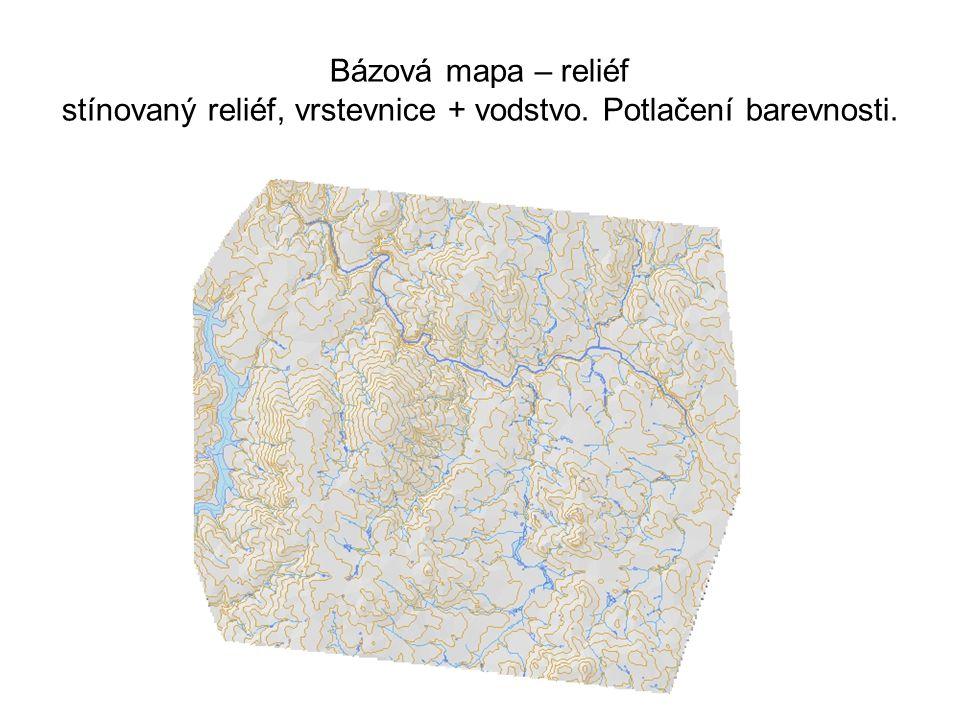Bázová mapa – reliéf stínovaný reliéf, vrstevnice + vodstvo. Potlačení barevnosti.