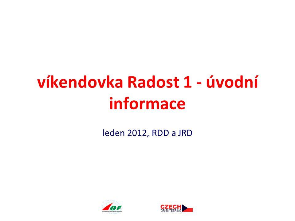 víkendovka Radost 1 - úvodní informace leden 2012, RDD a JRD