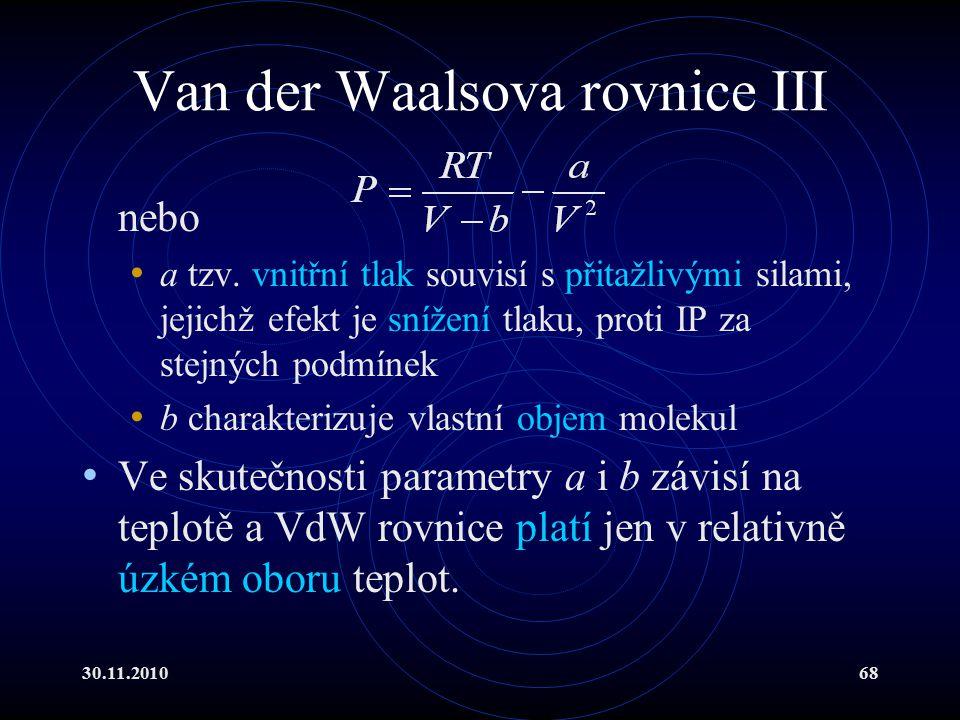 30.11.201068 Van der Waalsova rovnice III nebo a tzv.