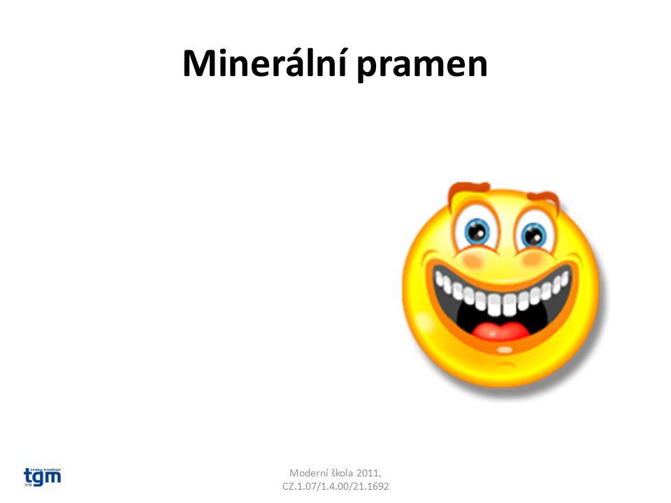 Minerální pramen Moderní škola 2011, CZ.1.07/1.4.00/21.1692