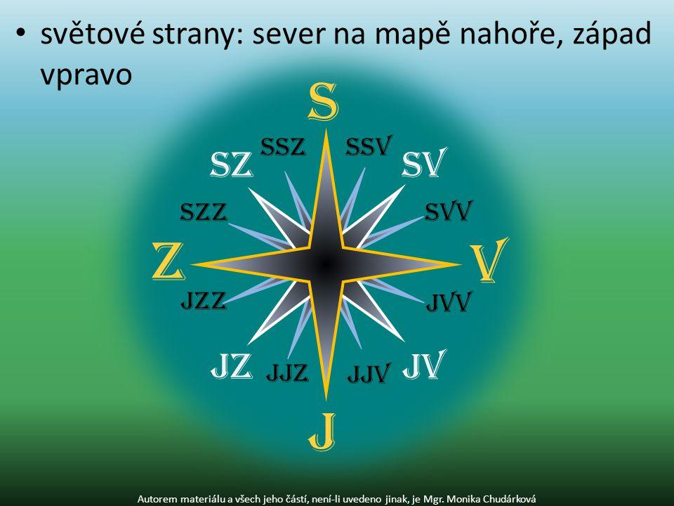 světové strany: sever na mapě nahoře, západ vpravo Autorem materiálu a všech jeho částí, není-li uvedeno jinak, je Mgr. Monika Chudárková S Z V J SV J