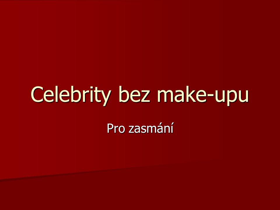 Celebrity bez make-upu Pro zasmání