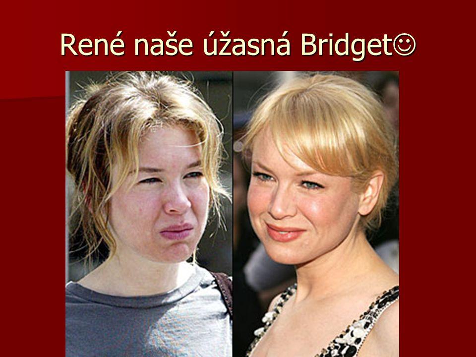 René naše úžasná Bridget René naše úžasná Bridget