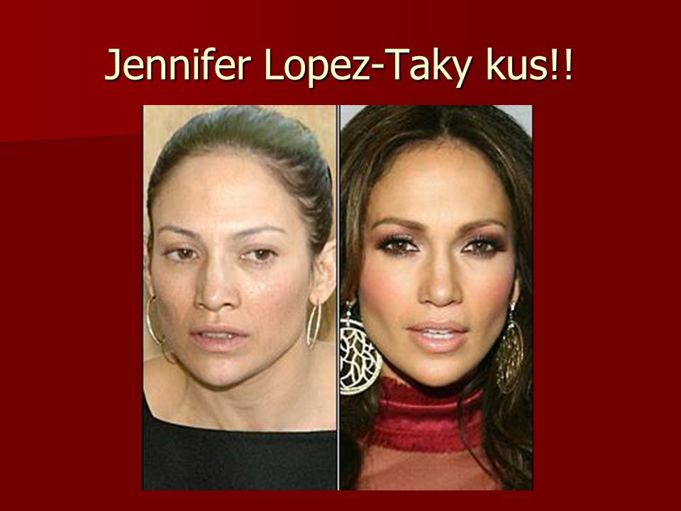 Jennifer Lopez-Taky kus!!