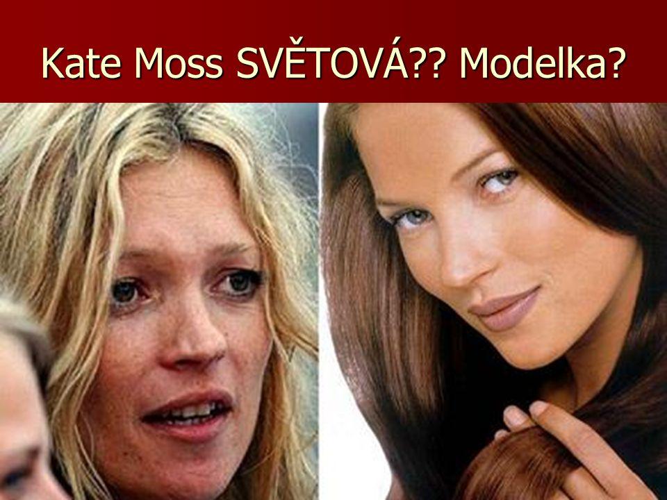 Kate Moss SVĚTOVÁ Modelka