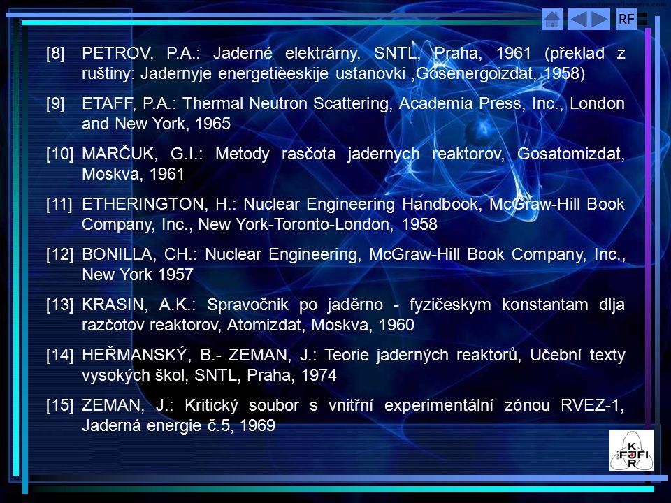 RF [8] PETROV, P.A.: Jaderné elektrárny, SNTL, Praha, 1961 (překlad z ruštiny: Jadernyje energetièeskije ustanovki,Gosenergoizdat, 1958) [9] ETAFF, P.