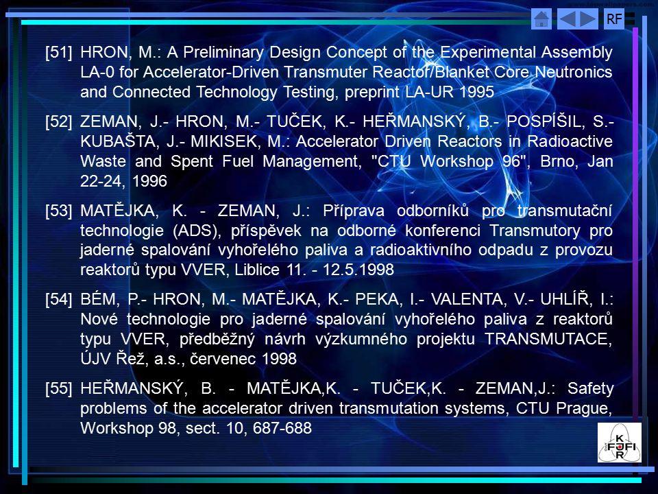 RF [56]TUČEK, K.: Atypical transmutation system for nuclear waste destruction, CTU Prague, Workshop 98, sect.