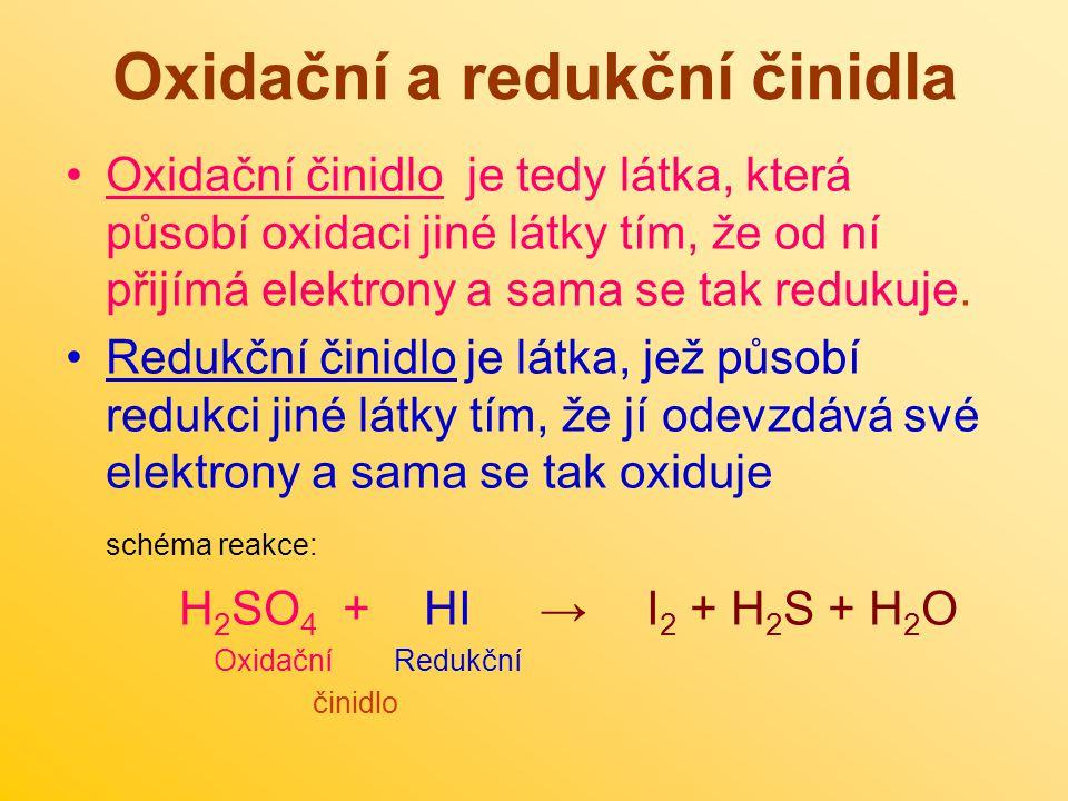 Oxidační a redukční činidla Oxidační činidlo je tedy látka, která působí oxidaci jiné látky tím, že od ní přijímá elektrony a sama se tak redukuje.