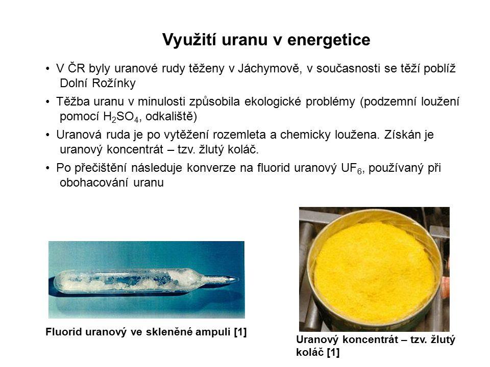 Využití uranu v energetice Kaskáda centrifug pro obohacování uranu [1] Peletky UO 2 jsou uzavřeny v palivovém proutku [1] Pro použití jako palivo v lehkovodních reaktorech (Dukovany, Temelín aj.) je nutné zvýšit podíl 235 U z původních 0,714 na 3–5 %.(pro jad.