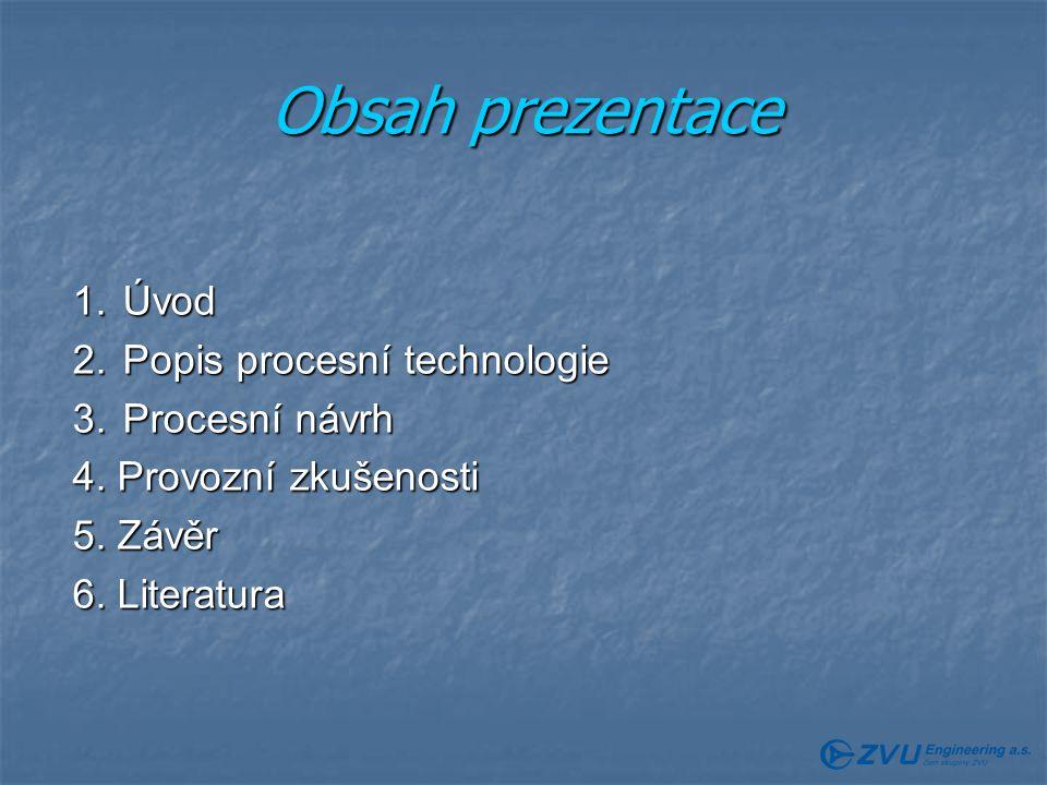 Obsah prezentace 1.Úvod 2. Popis procesní technologie 3.