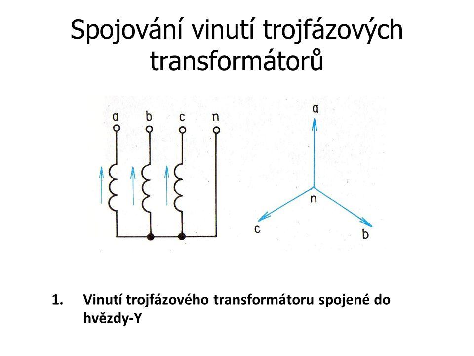 Spojování vinutí trojfázových transformátorů 1.Vinutí trojfázového transformátoru spojené do hvězdy-Y
